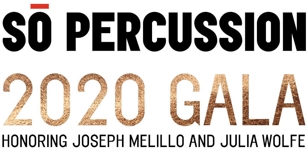 So Percussion 2020 Gala - Honoring Joseph Melillo and Julia Wolfe